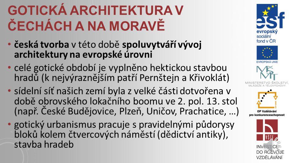 GOTICKÁ ARCHITEKTURA V ČECHÁCH A NA MORAVĚ je dělena do těchto období: Raná (od 2.