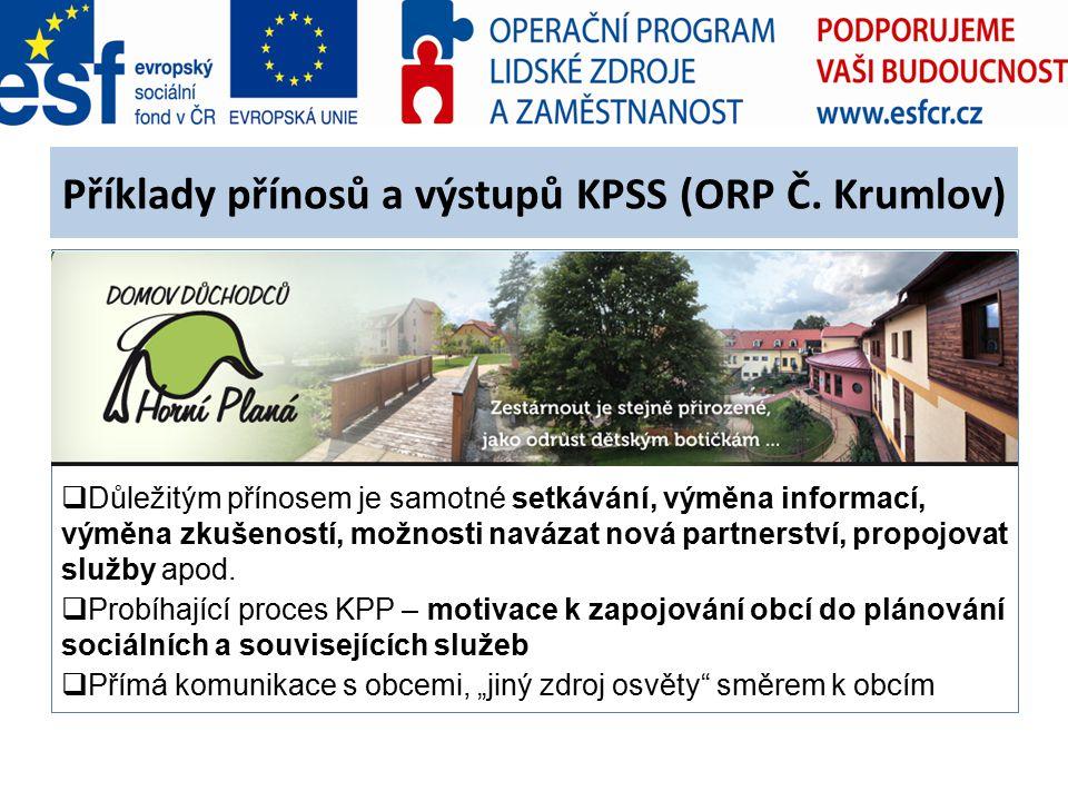 Příklady přínosů a výstupů KPSS (ORP Č.