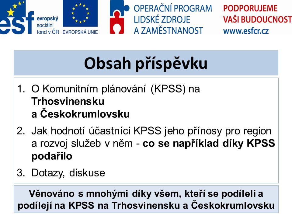 Obsah příspěvku 1.O Komunitním plánování (KPSS) na Trhosvinensku a Českokrumlovsku 2.Jak hodnotí účastníci KPSS jeho přínosy pro region a rozvoj služe