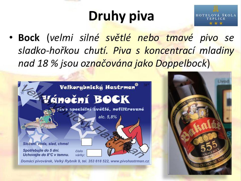 Druhy piva Bock (velmi silné světlé nebo tmavé pivo se sladko-hořkou chutí.