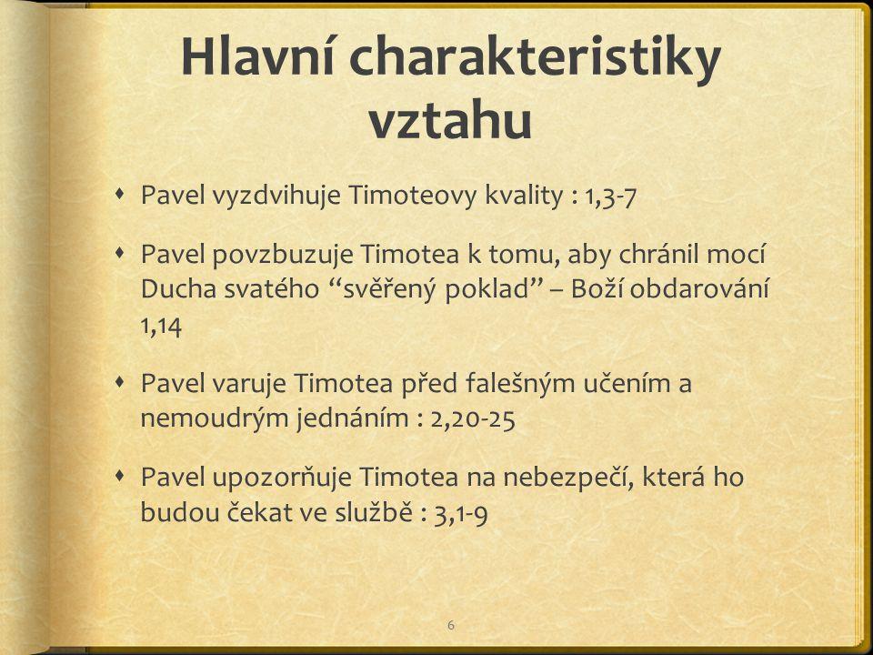 Další poznatky Pavlova mentorování 1.Zdravá slova spojená se zkušeností (1,13).