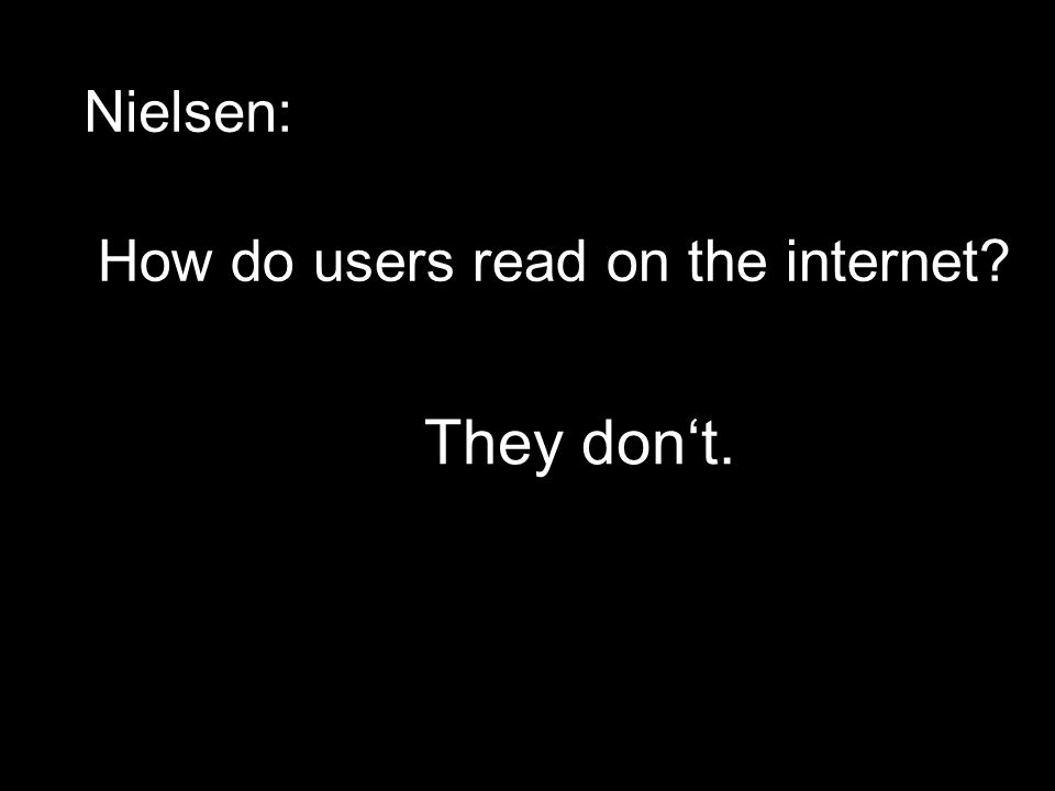 Nielsen: How do users read on the internet? They don't.