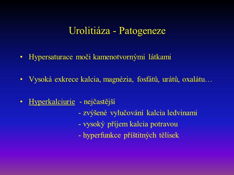 Urolitiáza - Patogeneze Hypersaturace moči kamenotvornými látkami Vysoká exkrece kalcia, magnézia, fosfátů, urátů, oxalátu… Hyperkalciurie - nejčastější - zvýšené vylučování kalcia ledvinami - vysoký příjem kalcia potravou - hyperfunkce příštitných tělísek