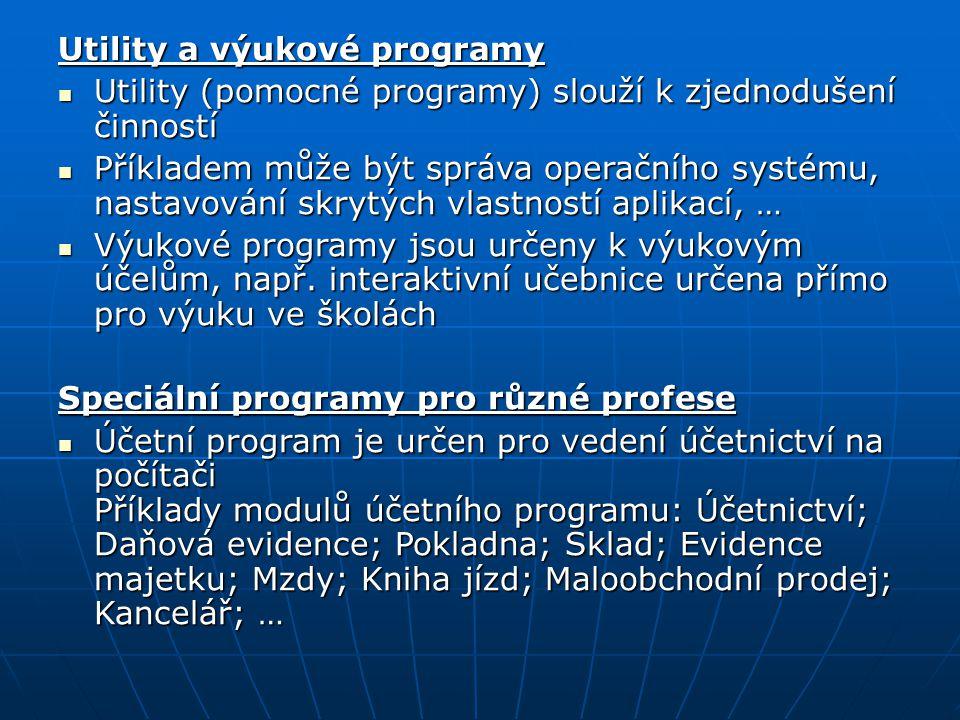 Utility a výukové programy Utility (pomocné programy) slouží k zjednodušení činností Utility (pomocné programy) slouží k zjednodušení činností Příklad