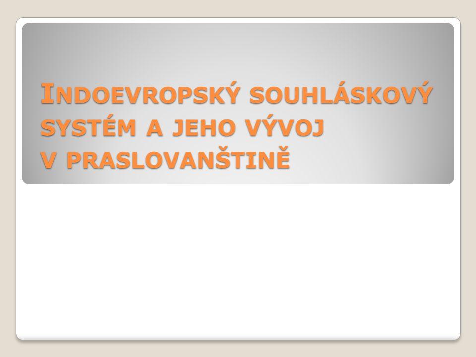 Vývoj slovanských jazyků: baltoslovanská jazyková jednota – od zač.