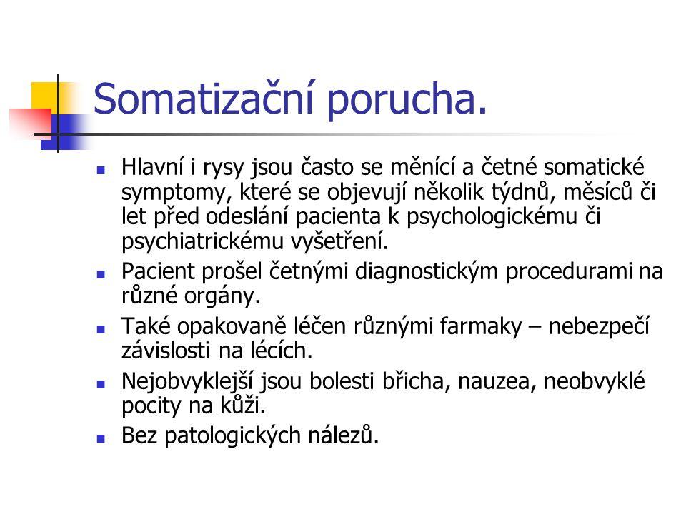 Somatizační porucha.