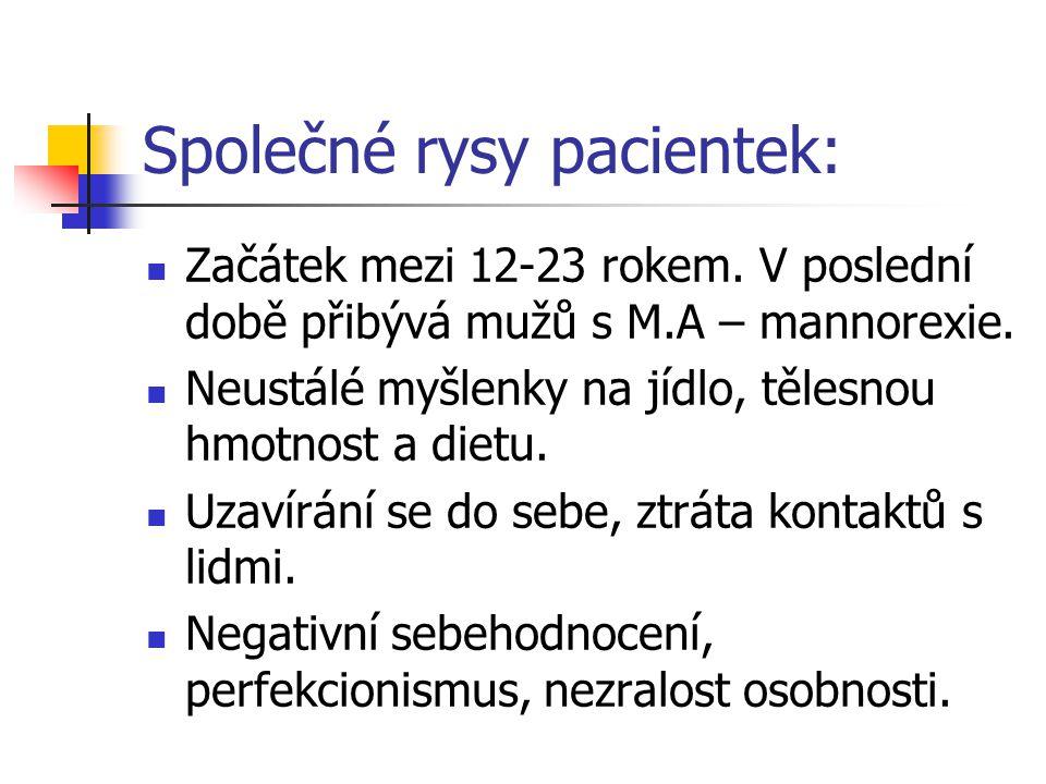 Společné rysy pacientek: Začátek mezi 12-23 rokem.