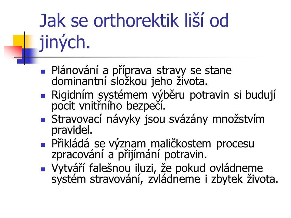 Jak se orthorektik liší od jiných.