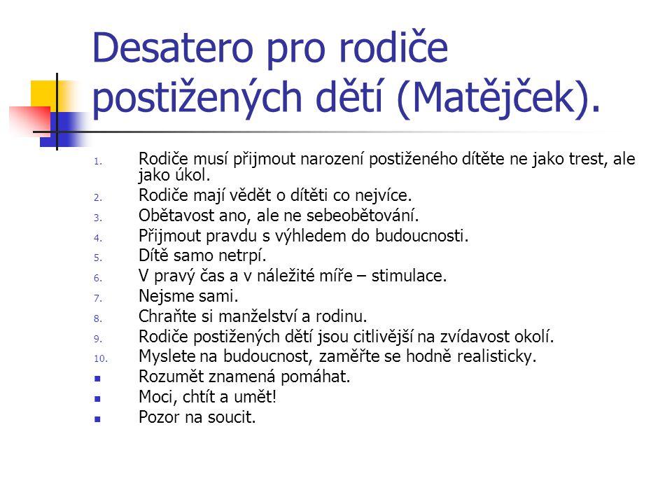Desatero pro rodiče postižených dětí (Matějček).1.