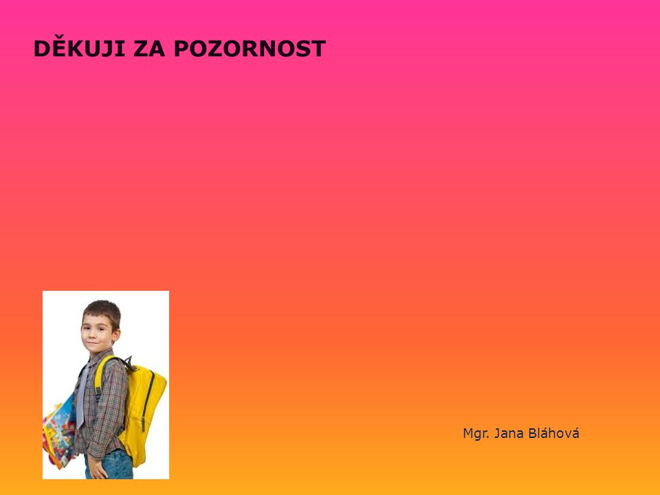 Základní škola a gymnázium Vítkov příspěvková organizace Základní škola a gymnázium Vítkov příspěvková organizace DĚKUJI ZA POZORNOST Mgr.