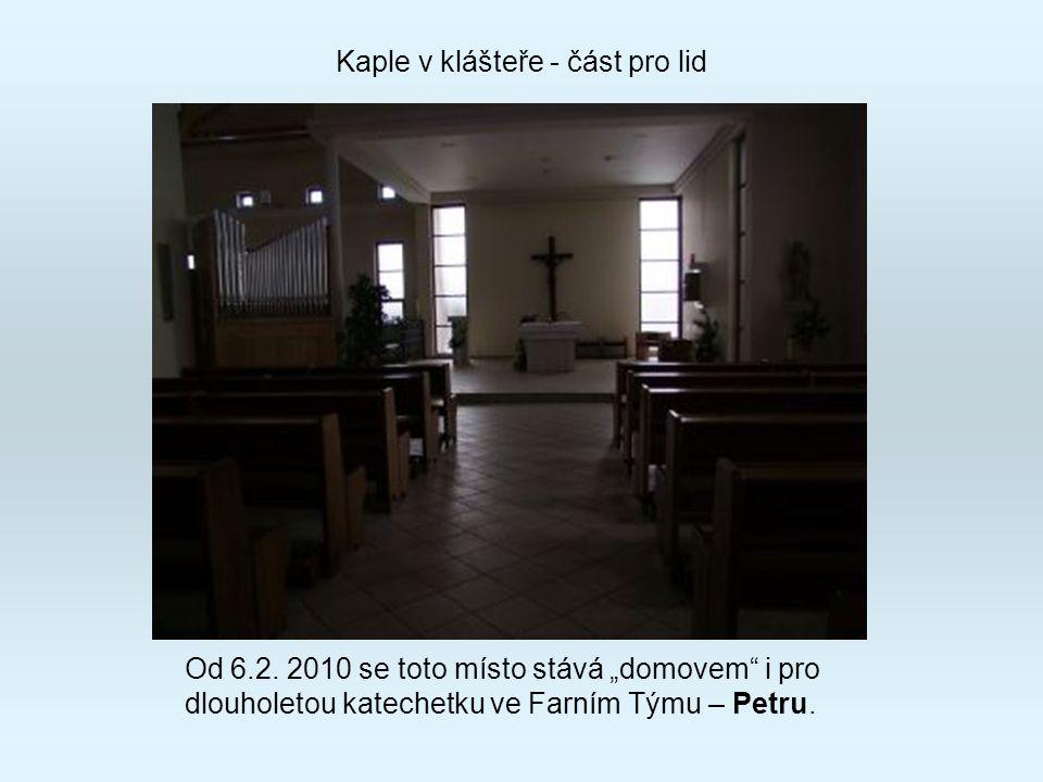 """Od 6.2.2010 se toto místo stává """"domovem i pro dlouholetou katechetku ve Farním Týmu – Petru."""