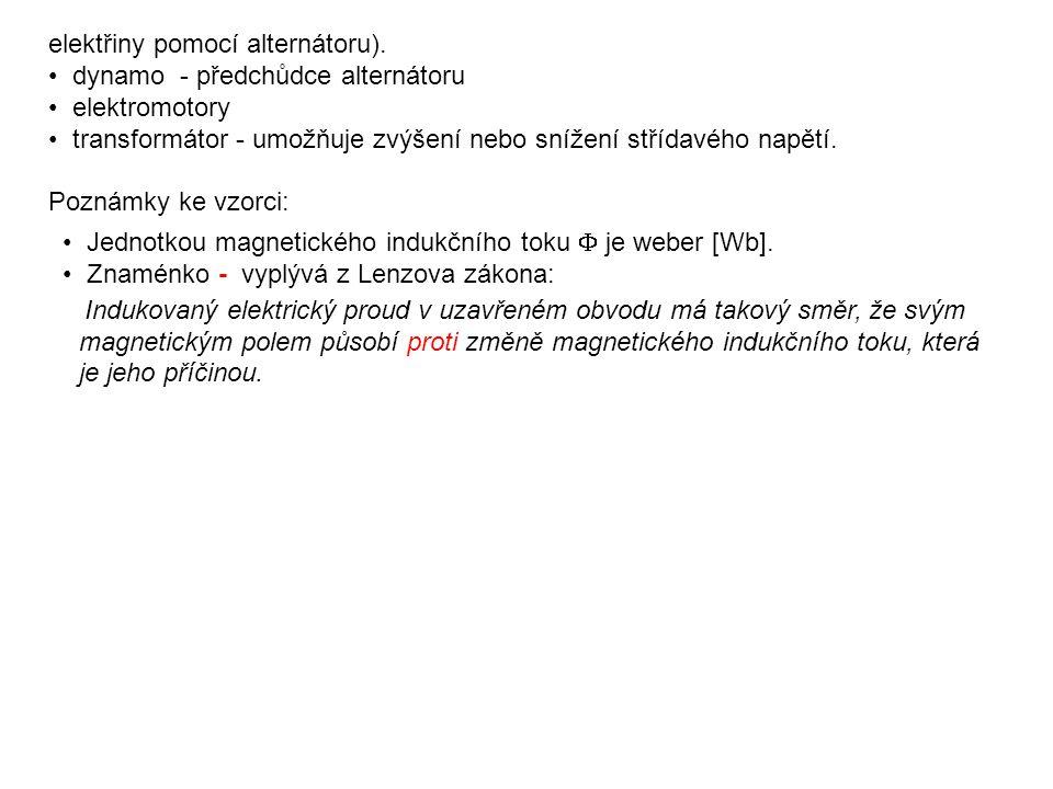 PRACOVNÍ LIST 1.Kontrolní otázky: U jakých zařízení využíváme Faradayův indukční zákon.