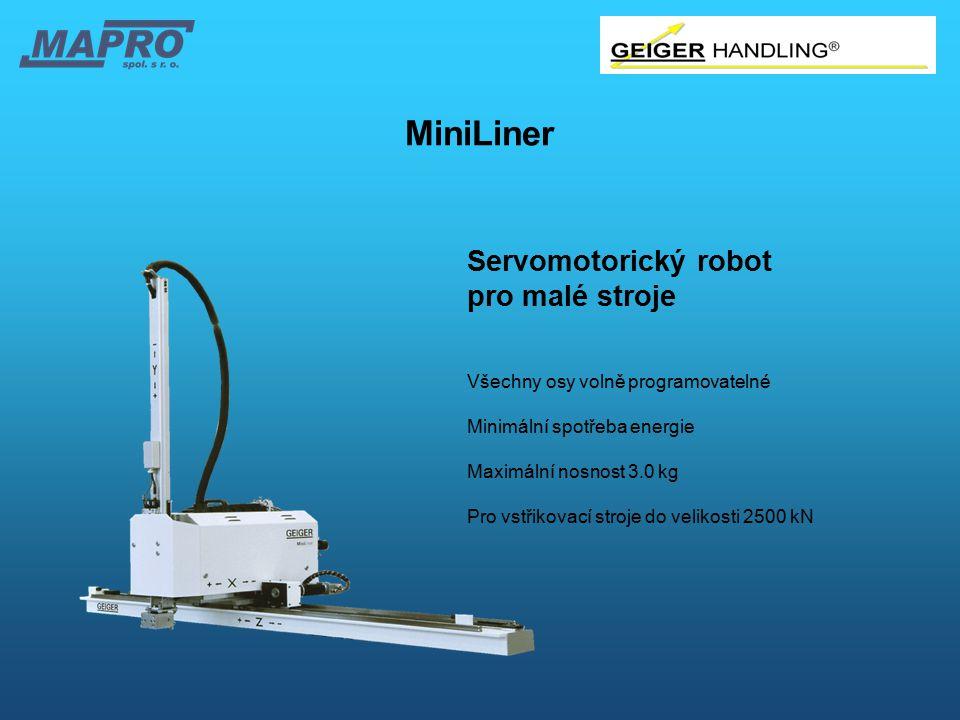 Servomotorický robot pro malé stroje Všechny osy volně programovatelné Minimální spotřeba energie Maximální nosnost 3.0 kg Pro vstřikovací stroje do v
