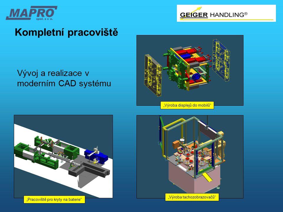 """Kompletní pracoviště Vývoj a realizace v moderním CAD systému """"Výroba displejů do mobilů"""" """"Výroba tachozobrazovačů"""" """"Pracoviště pro kryty na baterie"""""""
