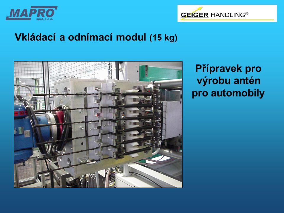 Vkládací a odnímací modul (15 kg) Přípravek pro výrobu antén pro automobily