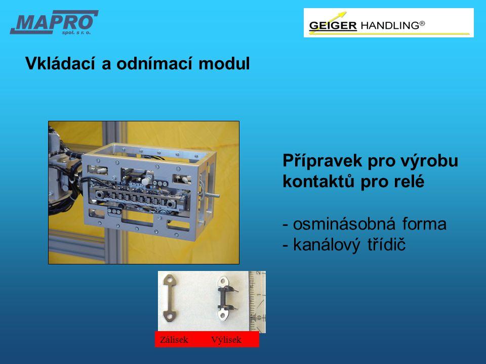 Vkládací a odnímací modul Přípravek pro výrobu kontaktů pro relé - osminásobná forma - kanálový třídič Zálisek Výlisek