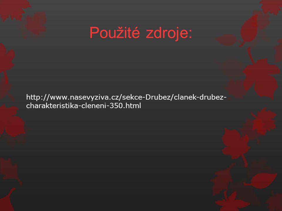 Použité zdroje: http://www.nasevyziva.cz/sekce-Drubez/clanek-drubez- charakteristika-cleneni-350.html