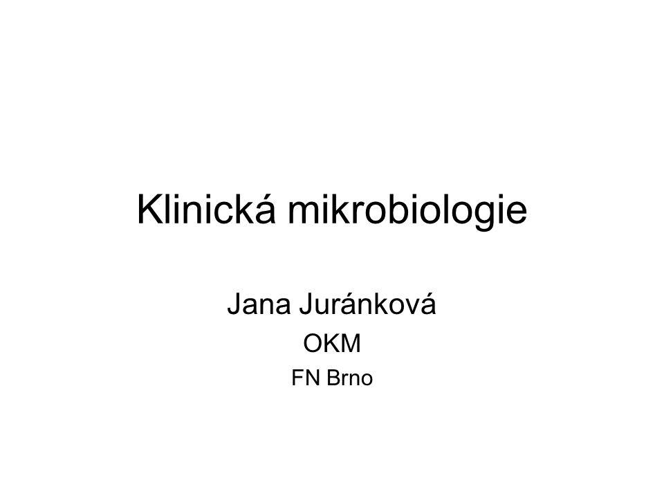 Klinická mikrobiologie Jana Juránková OKM FN Brno