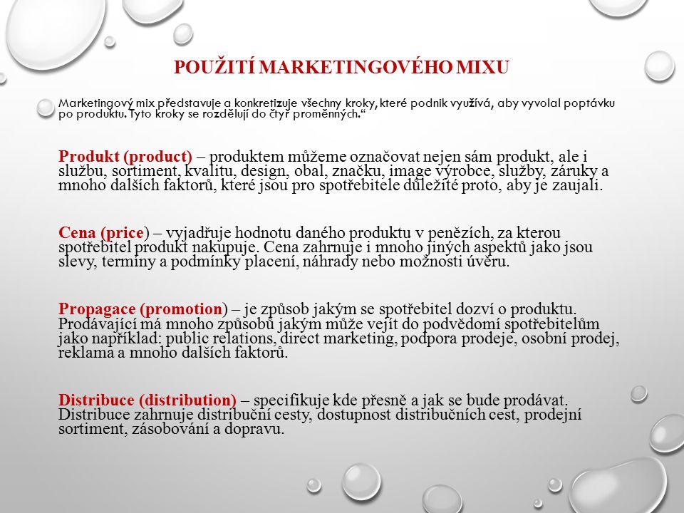 POUŽITÍ MARKETINGOVÉHO MIXU Marketingový mix představuje a konkretizuje všechny kroky, které podnik využívá, aby vyvolal poptávku po produktu. Tyto kr