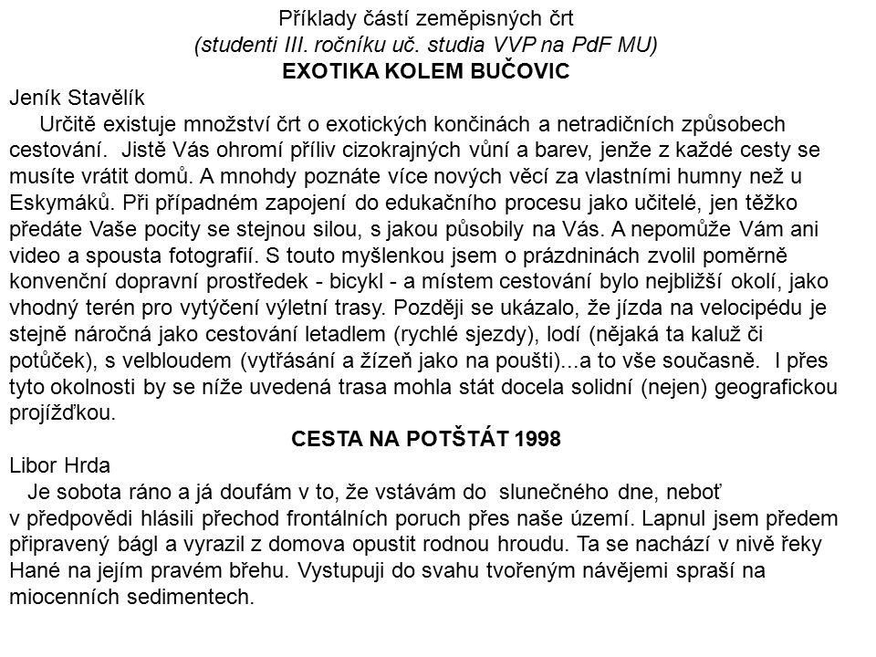 Příklady částí zeměpisných črt (studenti III. ročníku uč. studia VVP na PdF MU) EXOTIKA KOLEM BUČOVIC Jeník Stavělík Určitě existuje množství črt o ex