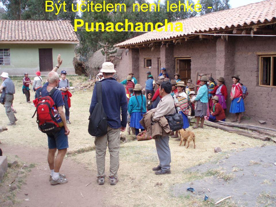 Být učitelem není lehké - Punachancha