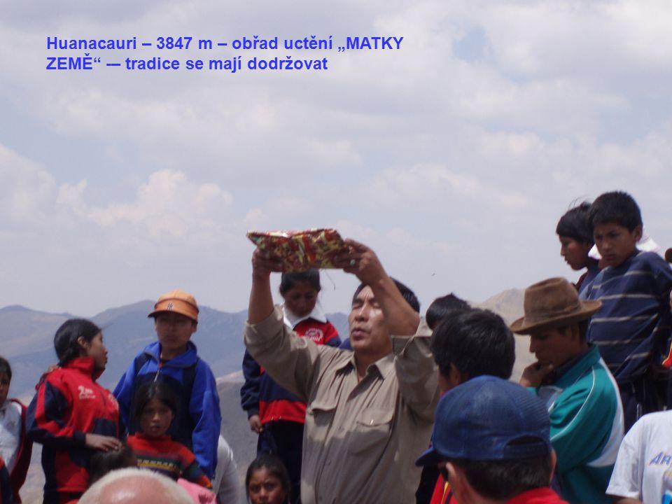 """Huanacauri – 3847 m – obřad uctění """"MATKY ZEMĚ"""" -– tradice se mají dodržovat"""