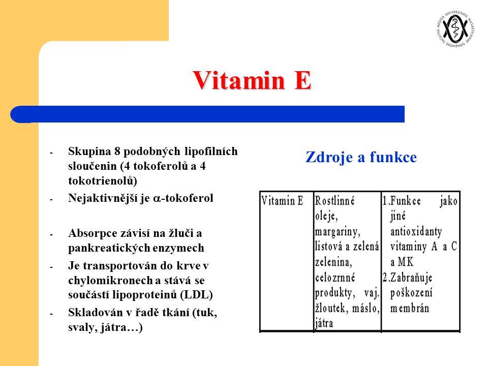 Vitamin E - Skupina 8 podobných lipofilních sloučenin (4 tokoferolů a 4 tokotrienolů) - Nejaktivnější je  -tokoferol - Absorpce závisí na žluči a pan
