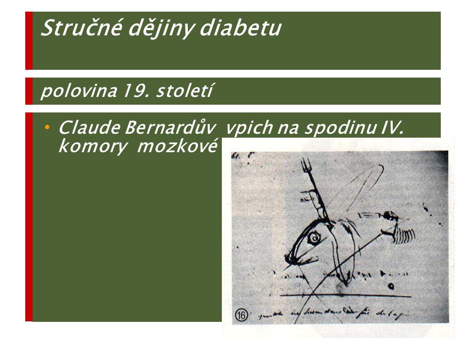 19. století : 1869 Paul Langerhans (1847 - 1888) Objev ostrůvků v pankreatu Stručné dějiny diabetu
