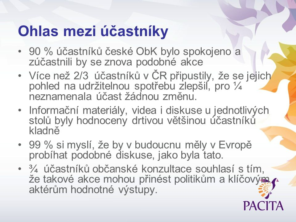 Ohlas mezi účastníky 90 % účastníků české ObK bylo spokojeno a zúčastnili by se znova podobné akce Více než 2/3 účastníků v ČR připustily, že se jejic