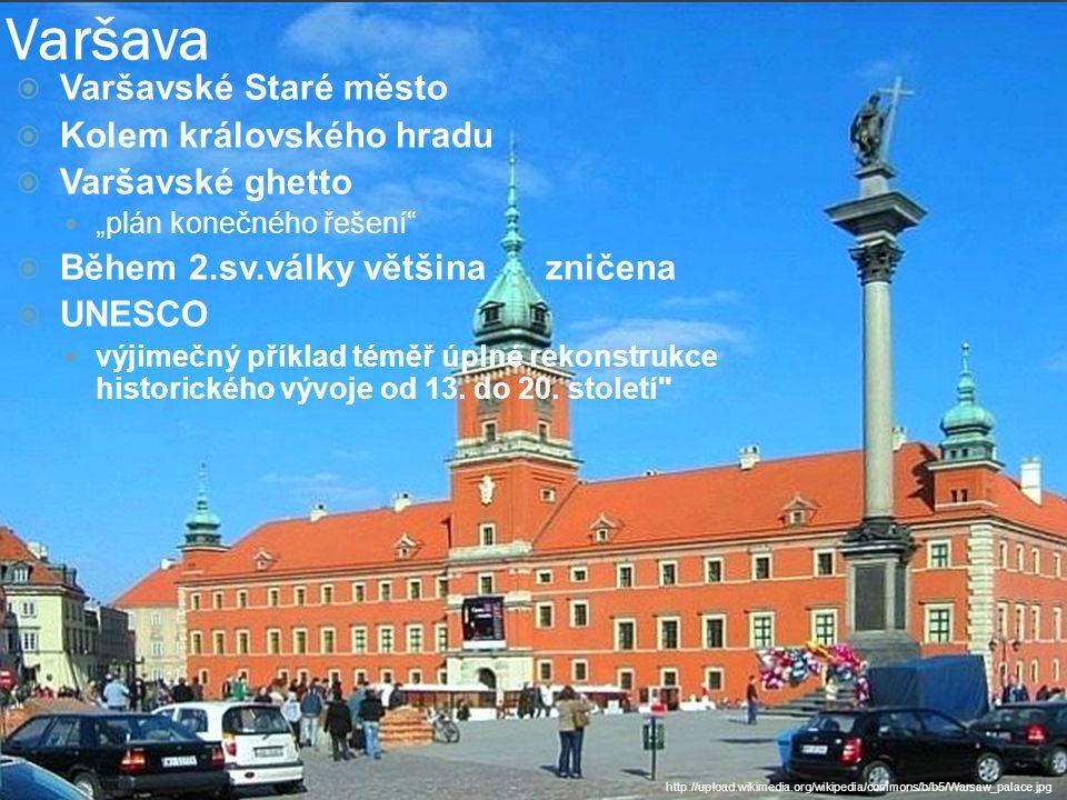 """Varšava  Varšavské Staré město  Kolem královského hradu  Varšavské ghetto """"plán konečného řešení""""  Během 2.sv.války většina zničena  UNESCO výjim"""