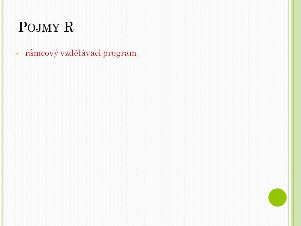 P OJMY R rámcový vzdělávací program
