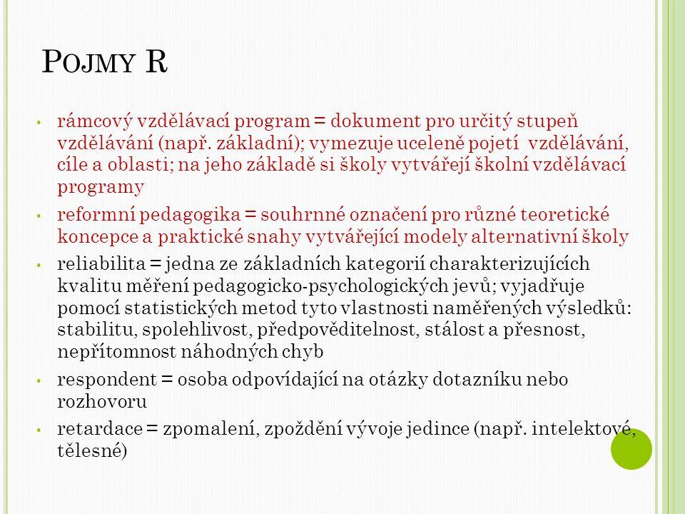P OJMY R rámcový vzdělávací program = dokument pro určitý stupeň vzdělávání (např.