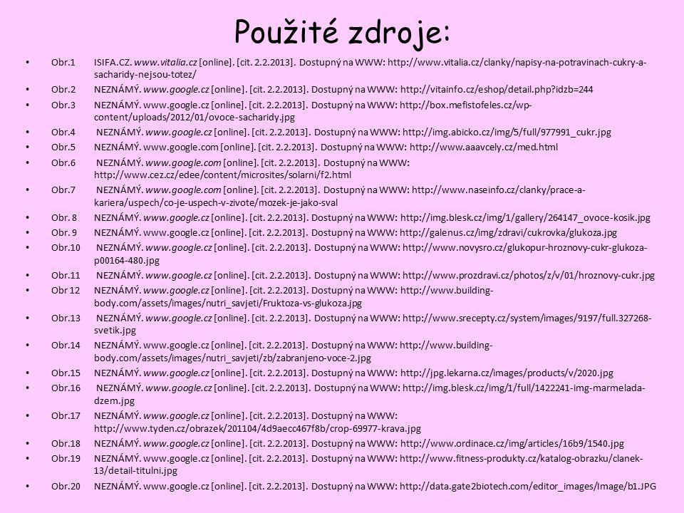 Použité zdroje: Obr.1ISIFA.CZ.www.vitalia.cz [online].
