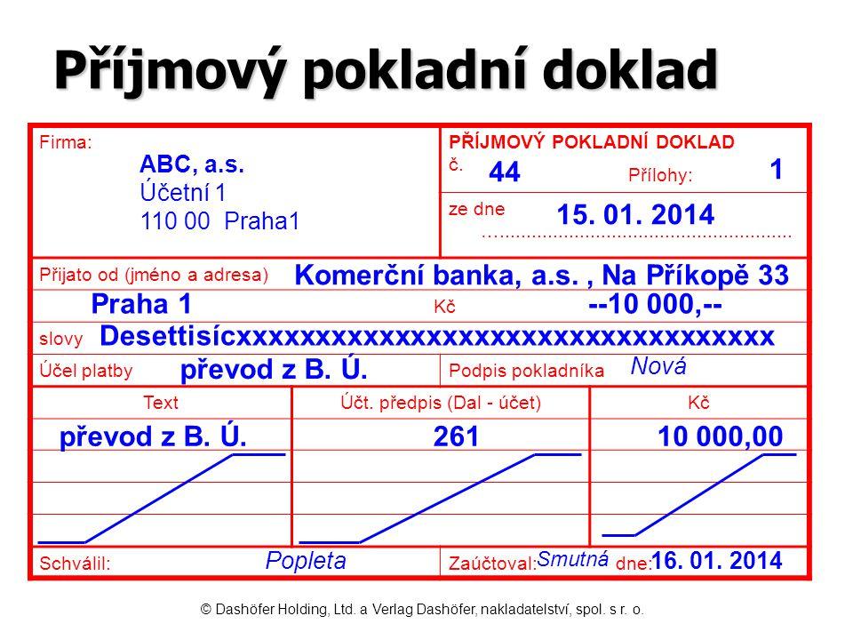 Příjmový pokladní doklad Firma:PŘÍJMOVÝ POKLADNÍ DOKLAD č.