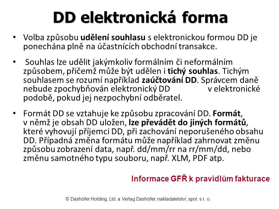 DD elektronická forma Volba způsobu udělení souhlasu s elektronickou formou DD je ponechána plně na účastnících obchodní transakce. Souhlas lze udělit