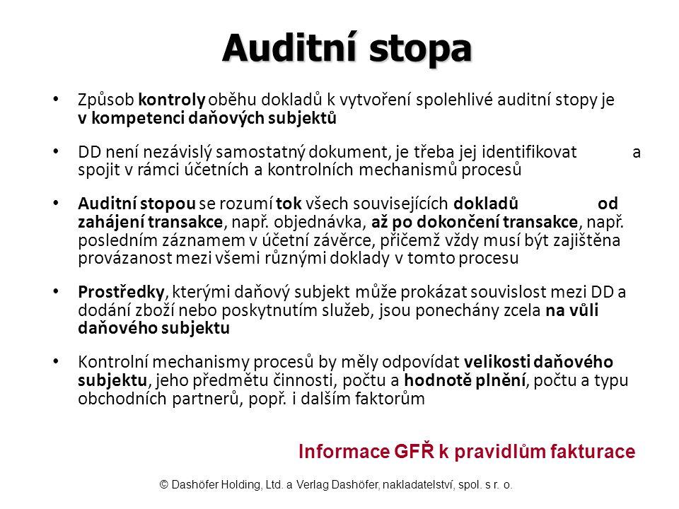 Auditní stopa Způsob kontroly oběhu dokladů k vytvoření spolehlivé auditní stopy je v kompetenci daňových subjektů DD není nezávislý samostatný dokume
