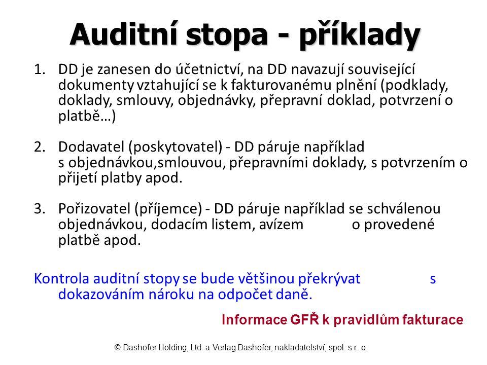 Auditní stopa - příklady 1.DD je zanesen do účetnictví, na DD navazují související dokumenty vztahující se k fakturovanému plnění (podklady, doklady,