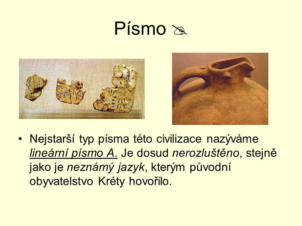 Písmo  Nejstarší typ písma této civilizace nazýváme lineární písmo A. Je dosud nerozluštěno, stejně jako je neznámý jazyk, kterým původní obyvatelstv