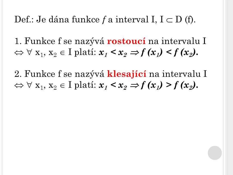 Obecně platí: 1.Konstantní funkce y = b není rostoucí ani klesající.