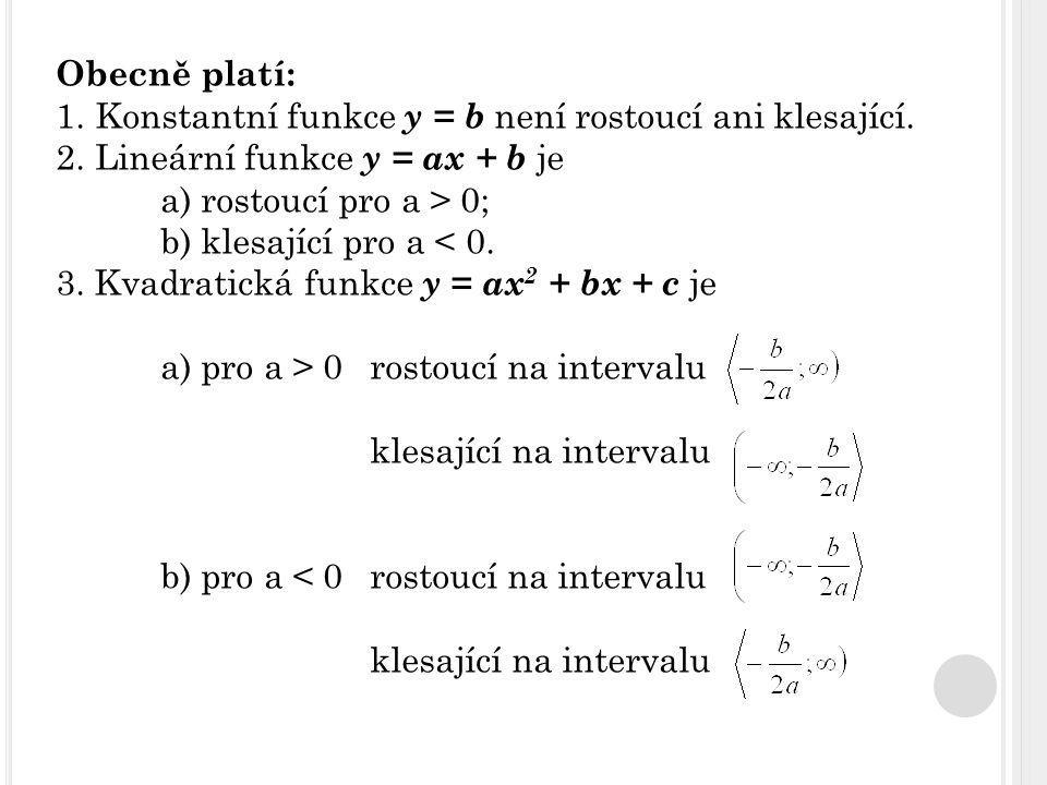 1) Rozhodněte, zda jsou funkce rostoucí či klesající, x  R :