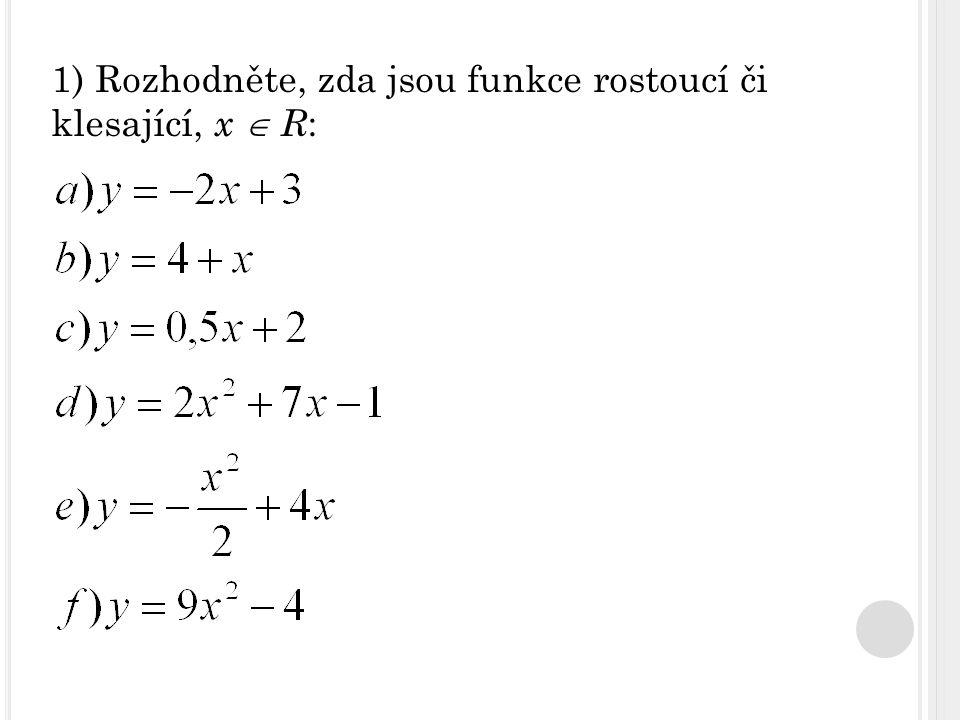 lineární funkce:  2 < 0  klesající