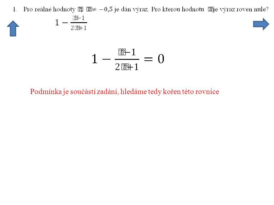 Hledáme kořeny této rovnice, hodnoty pro které bude výraz nulový