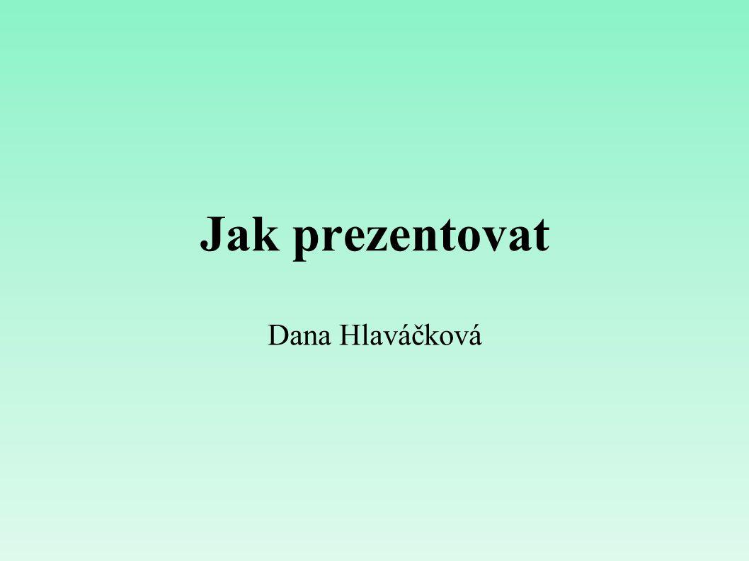 Jak prezentovat Dana Hlaváčková
