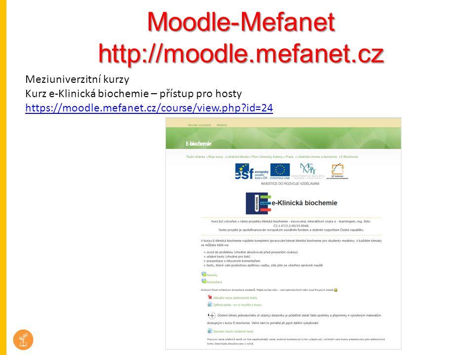 Moodle-Mefanethttp://moodle.mefanet.cz Meziuniverzitní kurzy Kurz e-Klinická biochemie – přístup pro hosty https://moodle.mefanet.cz/course/view.php?i