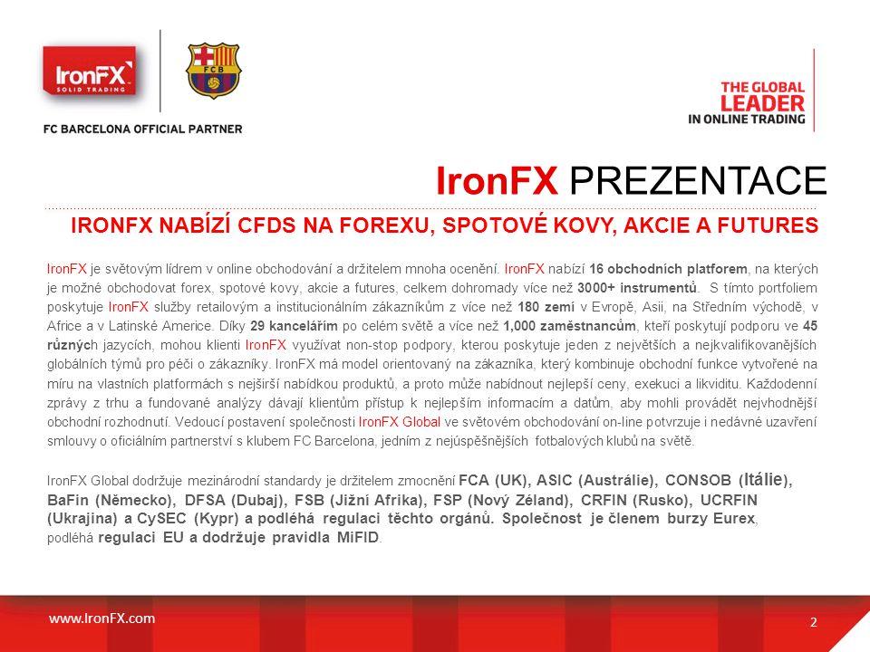 IronFX PREZENTACE IRONFX NABÍZÍ CFDS NA FOREXU, SPOTOVÉ KOVY, AKCIE A FUTURES 2 IronFX je světovým lídrem v online obchodování a držitelem mnoha oceně