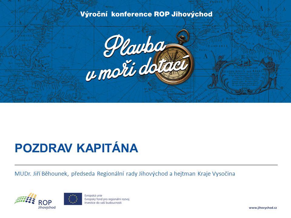 POZDRAV KAPITÁNA MUDr. Jiří Běhounek, předseda Regionální rady Jihovýchod a hejtman Kraje Vysočina
