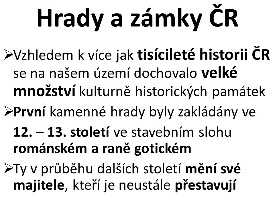  Stavby gotické architektury vznikaly na českém území  Od 13.