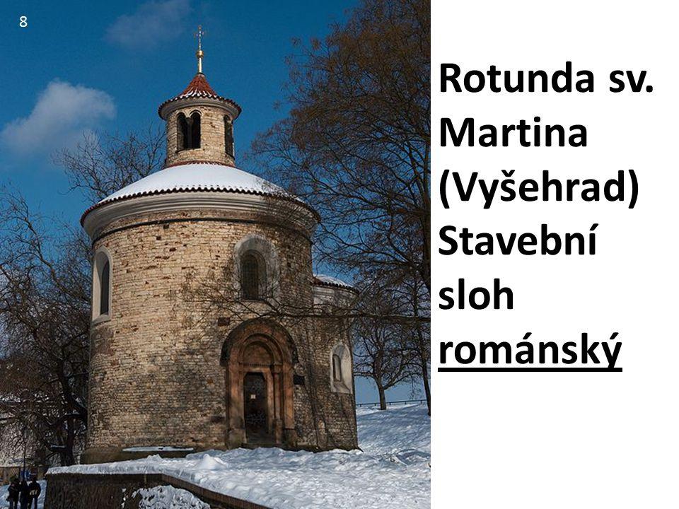8 Rotunda sv. Martina (Vyšehrad) Stavební sloh románský