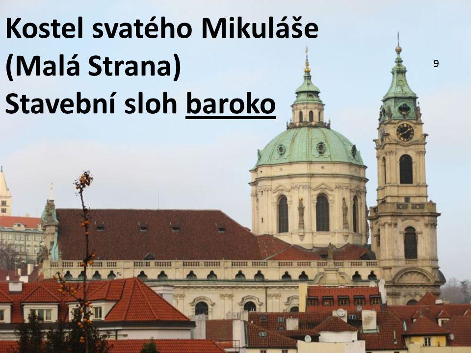 9 Kostel svatého Mikuláše (Malá Strana) Stavební sloh baroko