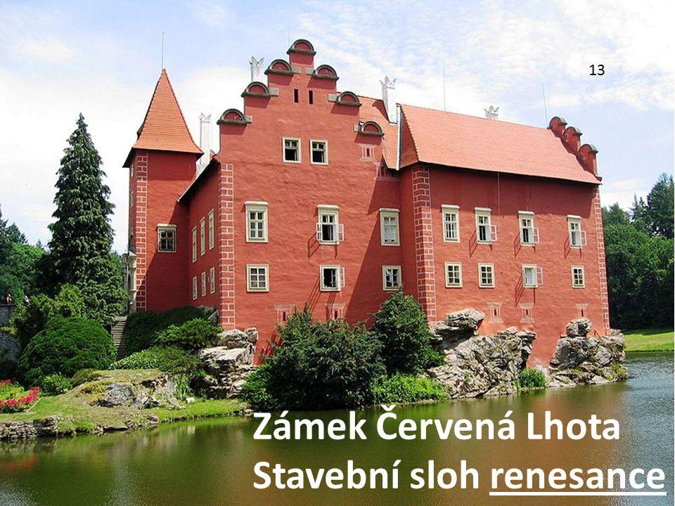 13 Zámek Červená Lhota Stavební sloh renesance